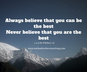 Always believe that you can be the bestNever believe that your are the best