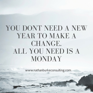You Dont need a new year to make a change.